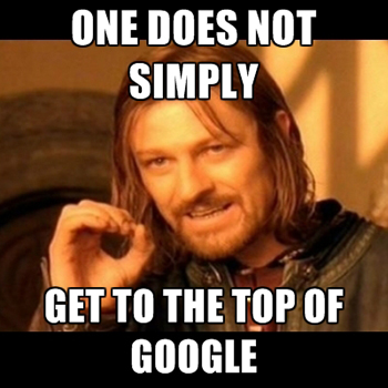 seo meme one does not simply get to the top of google